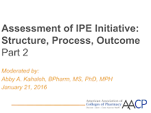 Thumbnail image of Google Slides Presentation of Assessment of Interprofessional Education (IPE) Initiative: Structure, Process, Outcome Part 2.
