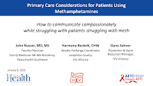 Thumbnail image of Google Slides Presentation of Primary Care Considerations for Patients Using Methamphetamines.