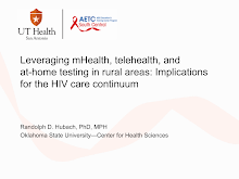Thumbnail image of Google Slides Presentation of Leveraging mHealth, telehealth, and at-home testing in rural areas: Implications for the HIV care continuum.