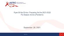 Thumbnail image of Google Slides Presentation of Ryan White Clinics: Preparing for the 2021-2022 Flu Season Amid a Pandemic.