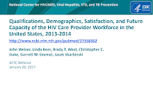 Thumbnail image of Google Slides Presentation of Qualifications, Demographics, Satisfaction, and Future Capacity of the HIV Care Provider Workforce in the United States, 2013-2014.